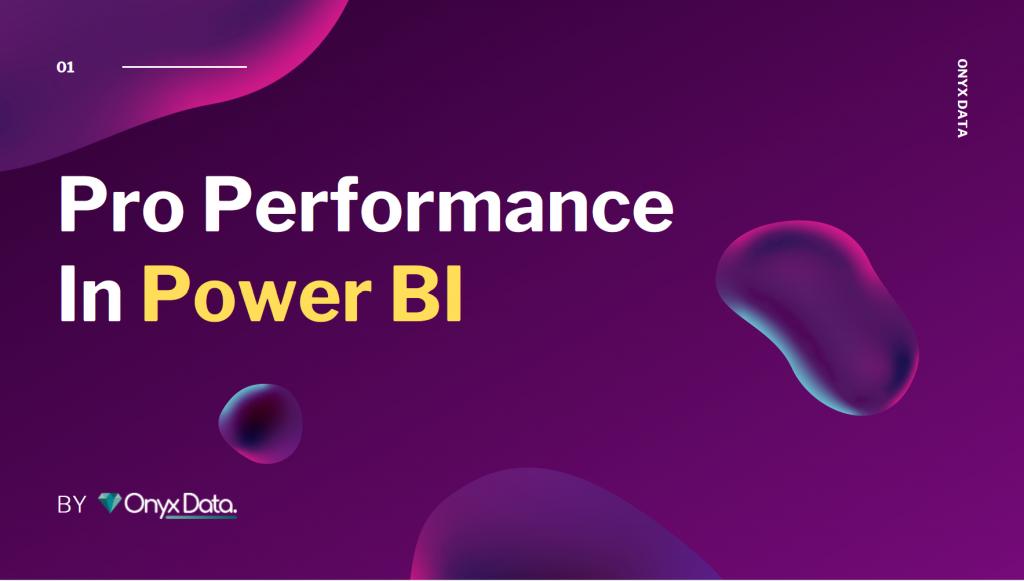 Onyx-Data-Pro-Performance-In-Power-BI-1024x581